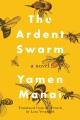 The ardent swarm : a novel