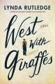 West with giraffes : a novel