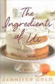 The ingredients of us : a novel
