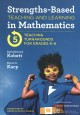 Strengths-based teaching and learning in mathematics : 5 teaching turnarounds for grades K-6