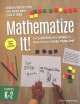 Mathematize it! : going beyond key words to make sense of word problems, grades K-2
