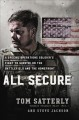 All secure : a special operations soldier's fight to survive on the battlefield and the homefront