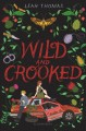Wild and crooked