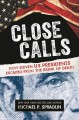 Close calls : how eleven US Presidents escaped from the brink of death