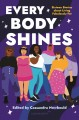 Every body shines : sixteen stories about living fabulously fat