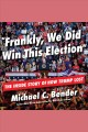 Frankly, We Did Win This Election
