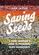 Saving seeds : a home gardener's guide to preserving plant biodiversity