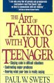 The art of talking with your teenager : creating a great relationship