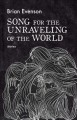Song for the unraveling of the world : stories