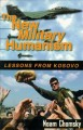 The new military humanism : lessons from Kosovo