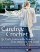 Carefree crochet : 50 soft, fashionable projects that make you feel good