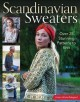 Scandinavian sweaters : over 25 stunning patterns to knit