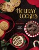 Holiday cookies : prize-winning family recipes from the Chicago Tribune for cookies, bars, brownies and more.