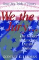 We the jury-- : the impact of jurors on our basic freedoms
