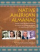 Native American almanac : more than 50,000 years of the cultures and histories of indigenous peoples
