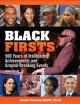 Black firsts : 500 years of trailblazing achievements and ground-breaking events