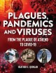 Plagues, pandemics and viruses : from the plague of Athens to COVID-19