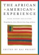 The African American experience : black history and culture through speeches, letters, editorials, poems, songs, and stories