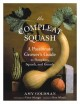 The compleat squash : a passionate grower's guide to pumpkins, squashes, and gourds