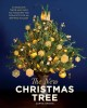 The new Christmas tree : 24 dazzling trees and over 100 handcrafted projects for an inspired holiday