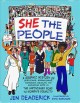 She the people : a graphic history of uprisings, breakdowns, setbacks, revolts, and enduring hope on the unfinished road to women's equality