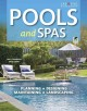 Pools and spas : planning, designing, maintaining, landscaping