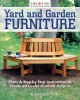 Yard and garden furniture : plans and step-by-step instructions to create 20 useful outdoor projects