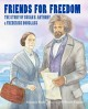 Friends for freedom : the Story of Susan B. Anthony & Frederick Douglass