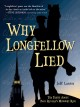 Why Longfellow lied : the truth about Paul Revere's midnight ride