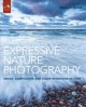 Expressive nature photography : design, composition, and color in outdoor imagery