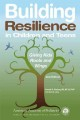 Building resilience in children and teens : giving kids roots and wings