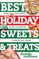 Best holiday sweets & treats : good and simple family favorites to bake and share