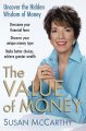 The value of money : uncover the hidden wisdom of money