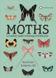 Moths : a complete guide to biology and behavior