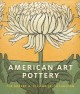 American Art Pottery : The Robert A. Ellison Jr. Collection