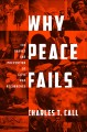 Why peace fails : the causes and prevention of civil war recurrence