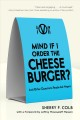 Mind if I order the cheeseburger? : and other questions that people ask vegans
