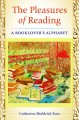 The pleasures of reading : a booklover's alphabet
