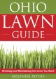 The Ohio lawn guide : attaining and maintaining the lawn you want