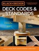 Deck codes & standards : how to design, build, inspect & maintain a safer deck