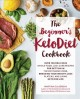 The beginner's ketodiet cookbook : over 100 delicious whole food, low-carb recipes for getting in the ketogenic zone, breaking your weight-loss plateau, and living keto for life
