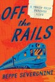 Off the rails : a train trip through life