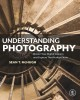 Understanding photography : master your digital camera and capture that perfect photo