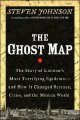The ghost map : the story of London's most terrifying epidemic-- and how it changed science, cities, and the modern world