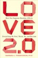 Love 2.0 : how our supreme emotion affects everything we think, do, feel, and become