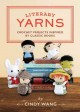 Literary yarns : crochet projects inspired by classic books