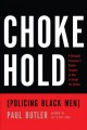 Chokehold : policing black men