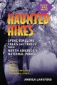 Haunted hikes : spine tingling tales and trails from North America's national parks