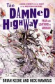 The damned highway : fear and loathing in Arkham : a savage journey into the heart of the American nightmare, and back again