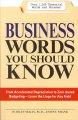Business words you should know : from accelerated depreciation to zero-based budgeting--learn the lingo for any field